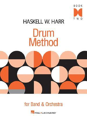 Haskell W. Harr : Drum Method for Band and Orchestra - Book Two