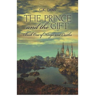 The Prince and the Gift : Book One of Kings and Castles