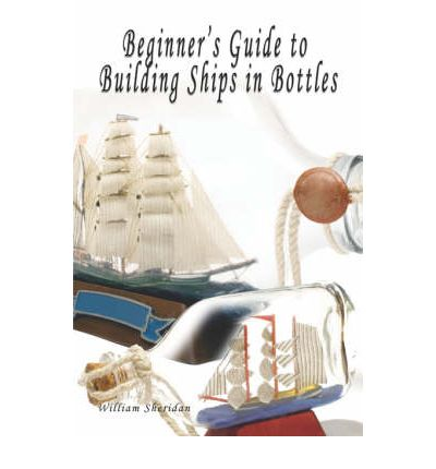 Beginner's Guide to Building Ships in Bottles