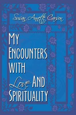 My Encounters with Love and Spirituality