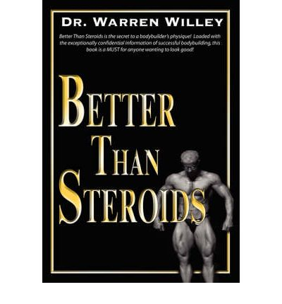 Better Than Steroids