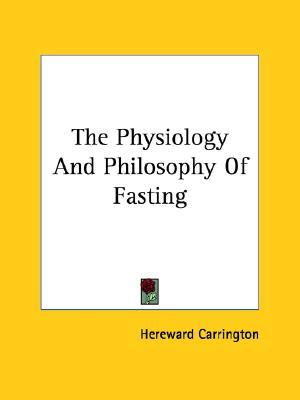 The Physiology and Philosophy of Fasting