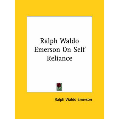 self reliance by ralph waldo term papers Free self reliance papers,  seeking independence in essay self reliance by ralph waldo emerson - it is  term papers: self-reliance - the idea of.