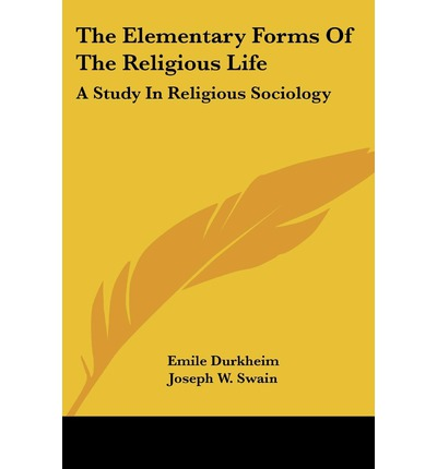 elementary form of a religious life Buy the elementary forms of religious life by emile durkheim, carol cosman from waterstones today click and collect from your local waterstones or get free uk.