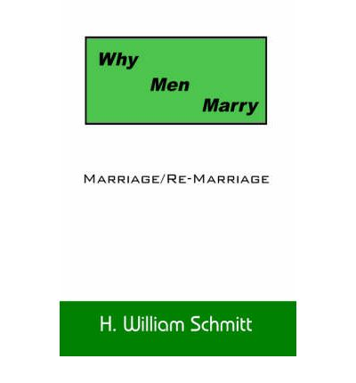 Why Men Marry : Marriage/Re-Marriage