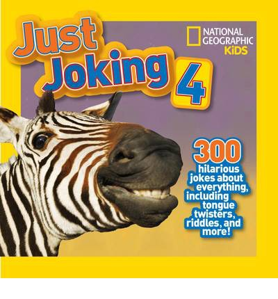 Just Joking 4: 300 Hilarious Jokes About Everything, Including Tongue Twisters, Riddles and More!