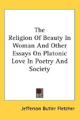beauty essay in in love platonic poetry religion society woman