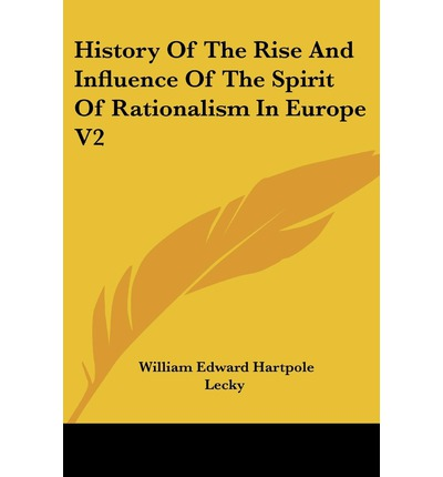 Amazon ebooks History Of The Rise And Influence Of The Spirit Of Rationalism In Europe V2 PDF ePub by William Edward Hartpole Lecky