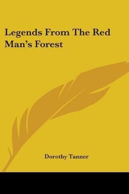 Download di ebook mobile Legends from the Red Mans Forest (Letteratura italiana) PDF by Dorothy Tanner