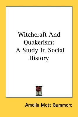 Free books to download to kindle fire Witchcraft and Quakerism : A Study in Social History PDF DJVU by Amelia Mott Gummere