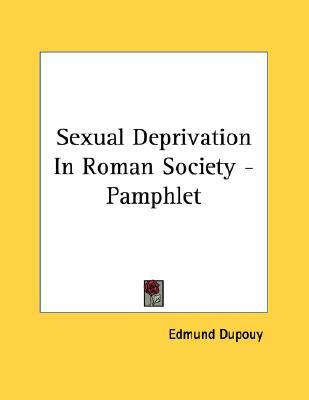 Sexual Deprivation in Roman Society - Pamphlet