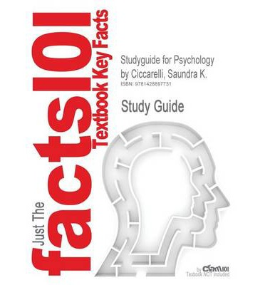 Studyguide for Psychology by Ciccarelli, Saundra K., ISBN 9780132198622