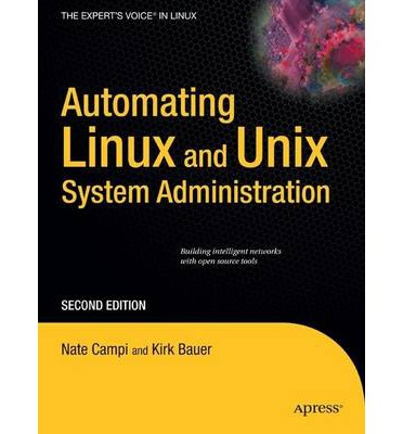 Automating UNIX and Linux Administration The Experts Voice