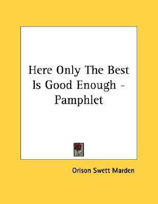 Here Only the Best Is Good Enough - Pamphlet