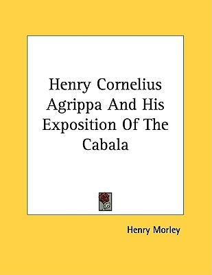 Henry Cornelius Agrippa and His Exposition of the Cabala