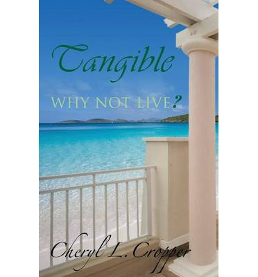 Tangible : Why Not Live?