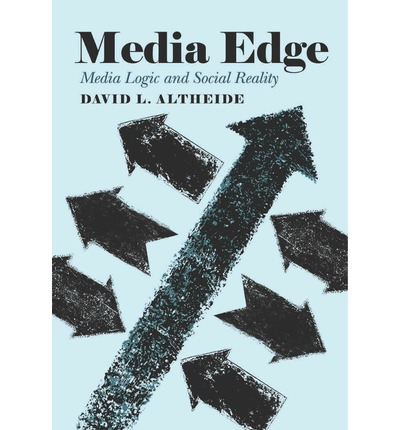 Kostenloser MP3-Ebook-Download Media Edge : Media Logic and Social Reality PDB by David L. Altheide 9781433126444