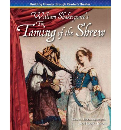 an examination of the play the taming of the shrew by william shakespeare Taming of the shrew is the perfect shakespeare play to start with kids it's slap-stick funny and great for boys and girls use these simple lesson plans to enjoy taming of the shrew with your kids.
