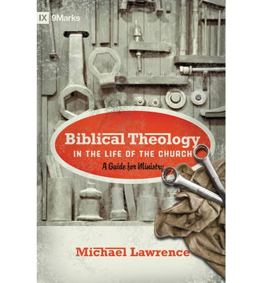 Biblical Theology in the Life of the Church : A Guide for Ministry