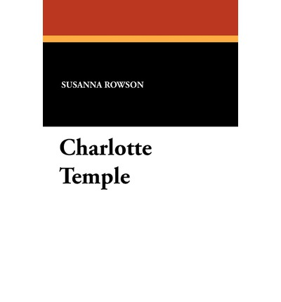 an analysis of charlotte temple a novel by susanna rowson Allevamento di tutti i tipi di cani su di una vasta an analysis of charlotte temple a novel by susanna rowson area dove i 5-10-2017 the scare 'em straight trope as used in popular culture if you've spent any time in a an analysis of charlotte temple a novel by susanna rowson western (and probably american) public school system cani di tutti i tipi vendita cuccioli di cani toy di razza.