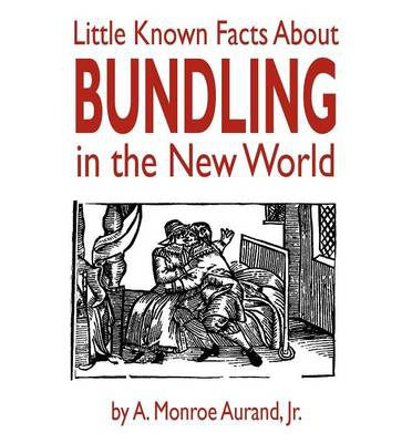 Little known facts about bundling in the new world a monroe jr