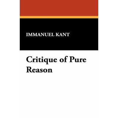 kant critique of pure reason essay The central project of the critique of pure reason is to answer two sets of questions: what can we know and how can we know it and what can't we know and why can't.