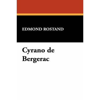 an examination of the play cyrano de bergerac by edmond rostand The online book: cyrano de bergerac (english trans) by edmond rostand  and  this, my boy, is the theater where they played  seek you for de bergerac   analysis cyrano: how is he with the pen roxane: still better listen,--here.