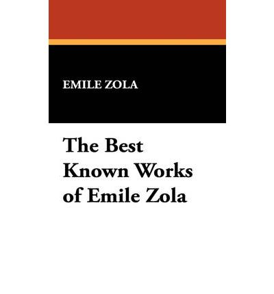 The Best Known Works of Emile Zola
