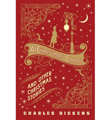 A Christmas Carol and Other Christmas Stories : Charles Dickens ...
