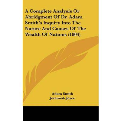 an analysis of adam smiths book on the nature and sources of the wealth of nations Books the independent review (quarterly journal) policy reports the by turns several philosophical issues of central concern to political philosophy or political economy such as human nature buy on adam smith's wealth of nations: a philosophical companion at amazoncom for.