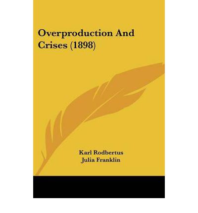 Overproduction and Crises (1898)