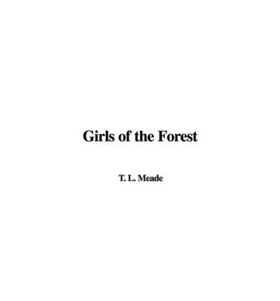 Google books downloaden epub Girls of the Forest 9781437878325 PDF by T L Meade