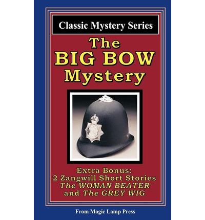 The Big Bow Mystery Author Israel Zangwill 9781438223261