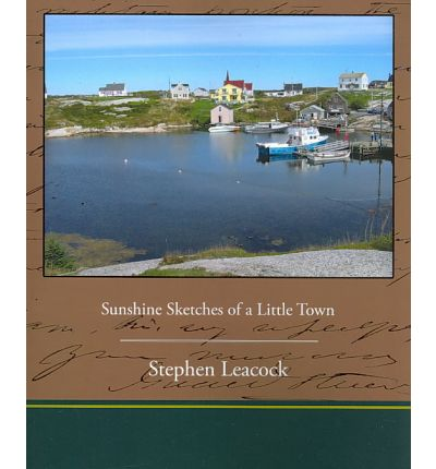 a combination of idyllic and the ironic in sunshine sketches of a little town by stephen leacock (mobile ebook) sunshine sketches of a little town an endearing and sunshine sketches of a little town an endearing and hilarious portrait of real small town life by stephen leacock 2014 06 13 good ships with tracking.