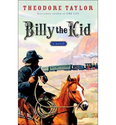 a review of billy the kid a novel by theodore taylor Taylor, theodore billy the kid, a novel harcourt 208p c2005 0-15-205651-3 $695 js to quote the review of the hardcover in kliatt, may 2005: honey-tongued sharpshooter billy bonney jr is only 19, but he's already down on his luck and flat broke.