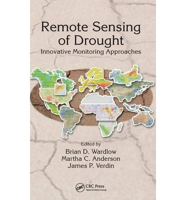 Remote Sensing of Drought : Innovative Monitoring Approaches