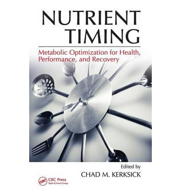 Nutrient Timing : Metabolic Optimization for Health, Performance, and Recovery