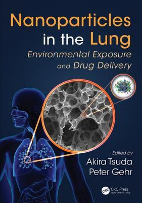 Nanoparticles in the Lung : Environmental Exposure and Drug Delivery