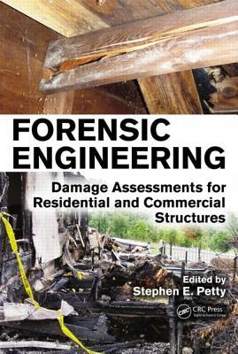 Forensic Engineering : Damage Assessments for Residential and Commercial Structures