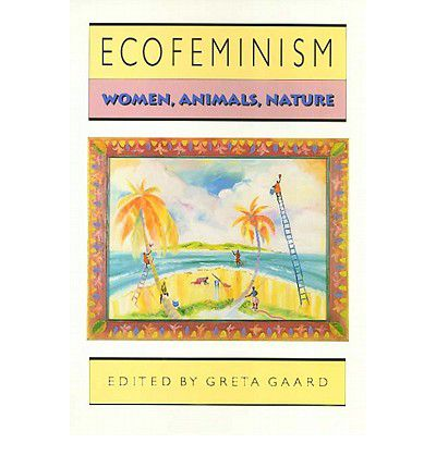 "eco feminism Chris cuomo on ecofeminist philosophy 5 web of domination and oppression her empirical argument for eco-feminism (found in the book's first chapter, ""nature is a feminist issue""."