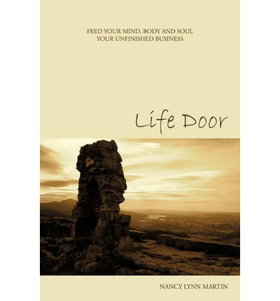 Life Door : Feed Your Mind, Body and Soul Your Unfinished Business