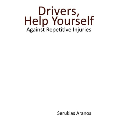 Drivers Help Yourself : Against Repetitive Injuries
