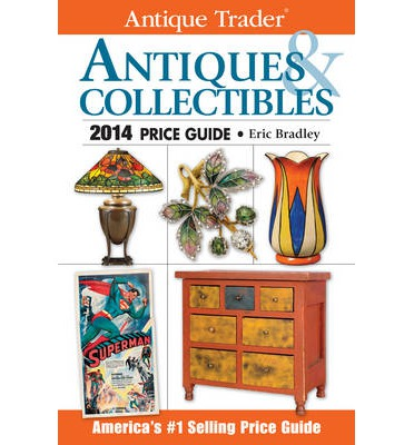 Antique Trader Antiques & Collectibles Price Guide 2014 2014