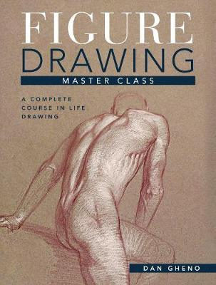 Figure Drawing Master Class : Lessons in Life Drawing