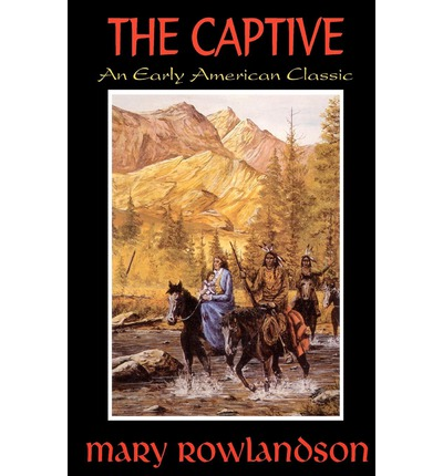 reflection of mary rowlandsons captivity Although mary rowlandson cannot be credited with single handedly creating the american genre known as the indian captivity narrative it is safe to say that her account of her eleven week captivity was one of the earliest and most popular narratives of its type.