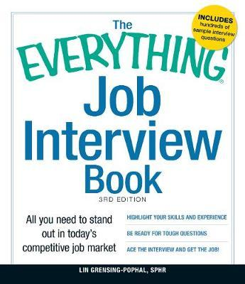 The Everything Job Interview Book : All You Need to Stand Out in Today's Competitive Job Market