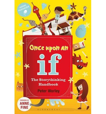 Once Upon an If ... : The Storythinking Handbook