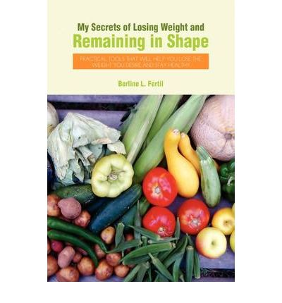 My Secrets of Losing Weight and Remaining in Shape