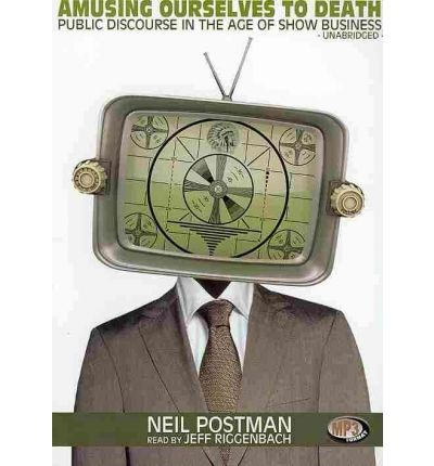 epistemology of television in neil postmans amusing ourselves to death Lessons from amusing ourselves to death by neil postman rating: 10/10 finished: but it matters greatly in television media as epistemology.
