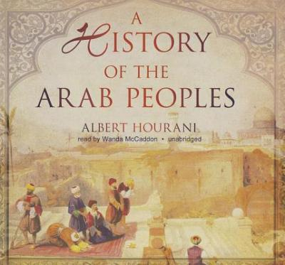 a history of the arab peoples albert hourani essay The library has a huge range of resources and services for history students   title, an analysis of albert hourani's a history of the arab peoples.